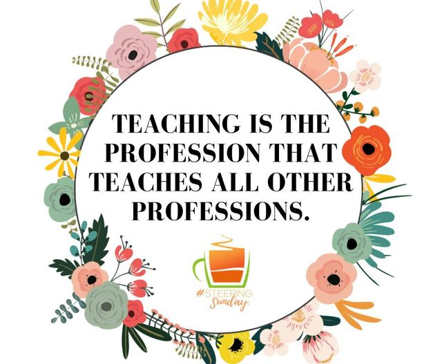 Teaching is the Profession That Teaches All Other Professions