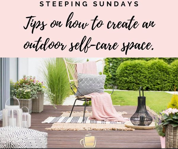 Tips on How to Create an Outdoor Self-Care Space